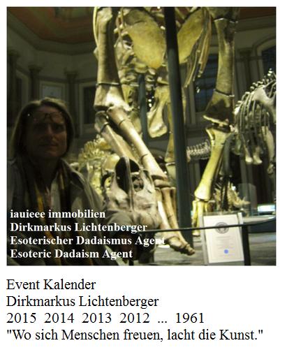 event-kalender-dirkmarkus-lichtenberger-esoterischer-dadaismus-agent-esoteric-dadaism-agent-2015-2014-2013- 2012-1961-wo-sich-menschen-freuen-lacht-die-kunst